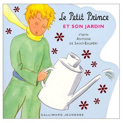 Le Petit Prince et Son Jardin: Antoine de Saint-Exupery