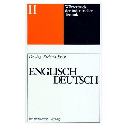 9780785992981: English to German Dictionary of Industrial Technology (Woerterbuch der Industriellen Technik English Deutsch