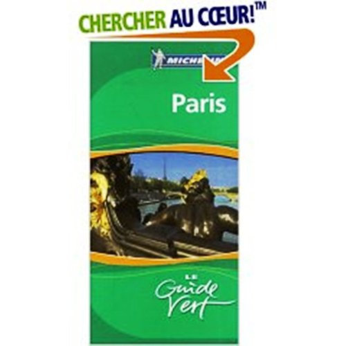 Michelin Green Guide Paris - French language edition (French Edition): French & European Pubns