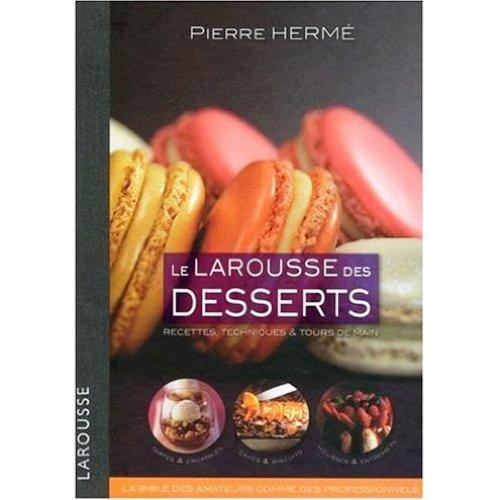 9780785998464: Larousse des Desserts (French Edition)