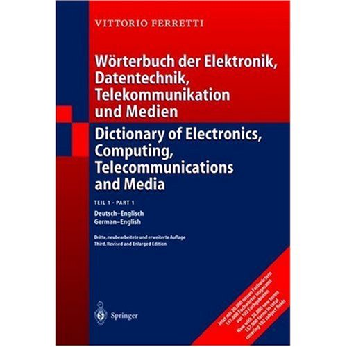 9780785999713: Dictionary of Electronics Computing Telecommunications and Media German to English / Woerterbuch der Elektronik Datentechnik Telekommuinikation und Medien Deutsch - Englisch
