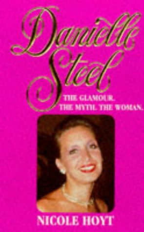 9780786000326: Danielle Steel: The Glamour, the Myth, the Woman