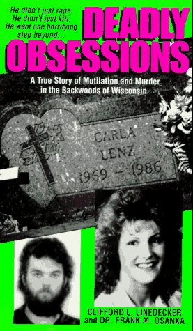 9780786001125: Deadly Obsessions : A True Story of Mutilation and Murder in the Backwoods of Wisconsin