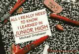 9780786001521: All I Really Need to Know I Learned in Junior High