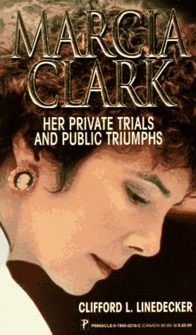 Marcia Clark: Her Private Trials and Public: Linedecker, Clifford L.