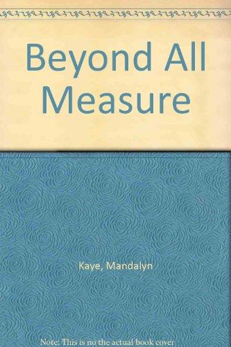 Beyond All Measure: Kaye, Mandalyn