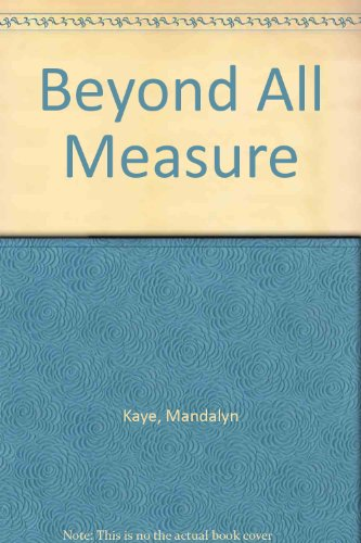 Beyond All Measure: Kaye, Mandalyn
