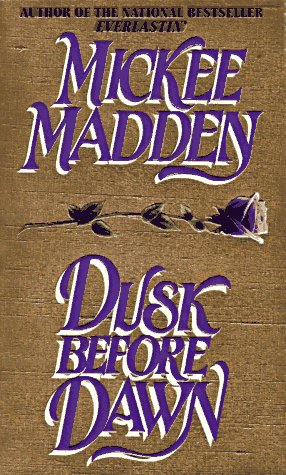 Dusk Before Dawn: Mickee Madden