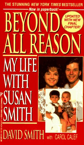 9780786002924: Beyond All Reason: My Life With Susan Smith