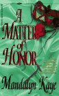 A Matter Of Honor (Denise Little Presents): Kaye, Mandalyn