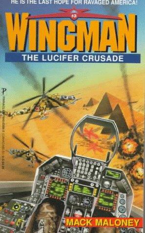 9780786003884: The Lucifer Crusade (Wingman)