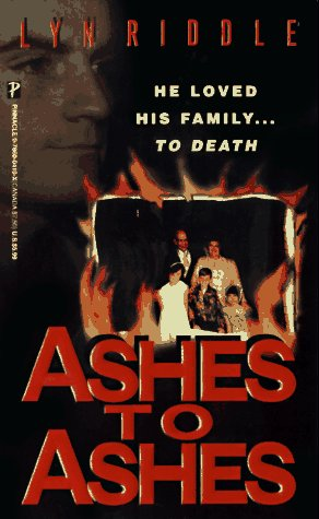 Ashes To Ashes (Pinnacle True Crime): Riddle, Lyn