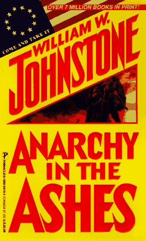 Anarchy In The Ashes (Ashes Series): Johnstone, William W.