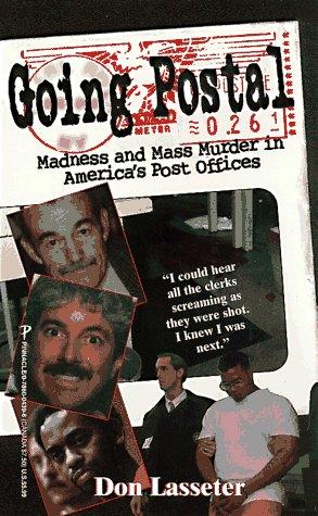 Going Postal (Pinnacle true crime): Don Lasseter