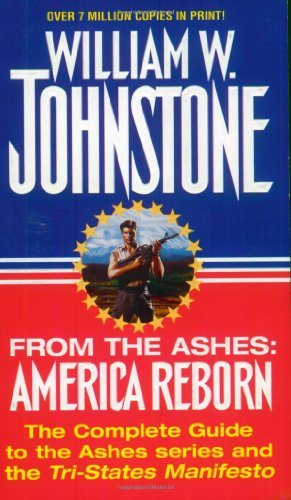 From The Ashes: America Reborn: Johnstone, William W.