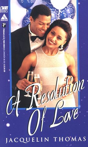 A Resolution of Love (Arabesque) (0786006048) by Jacqueline Thomas