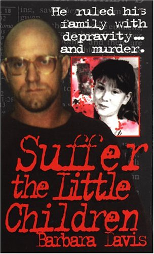 9780786006649: Suffer the Little Children (True Crime)