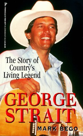 9780786006717: George Strait: The Story of Country's Living Legend