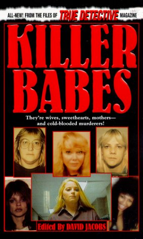 Killer Babes: From the Files of True Detective Magazine