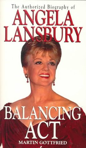 9780786010844: Balancing Act: The Authorized Biography Of Angela Lansbury