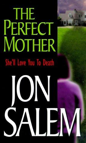 The Perfect Mother: Jon Salem