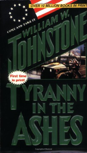 Tyranny in the Ashes (9780786011469) by William W. Johnstone