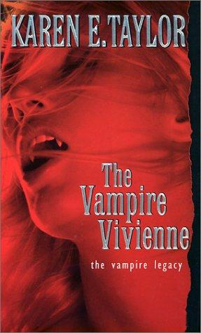 The Vampire Vivienne (Vampire Legacy, #5): Karen E. Taylor