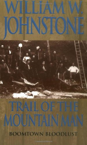 Trail Of The Mountain Man (The Last: William W. Johnstone,