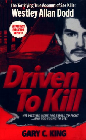 Driven To Kill (Pinnacle True Crime): King, Gary C.