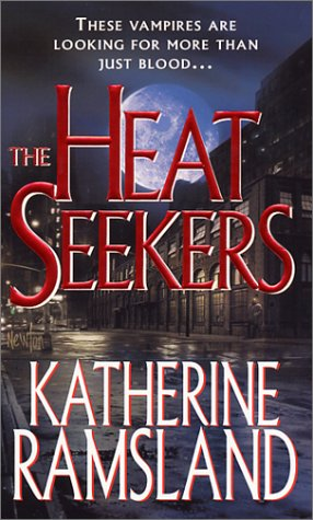 The Heat Seekers: Ramsland, Katherine