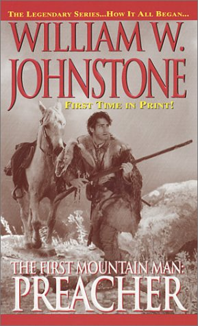 Preacher (First Mountain Man #8) (0786014415) by William W. Johnstone