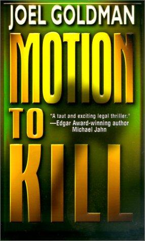 Motion To Kill: Goldman, Joel