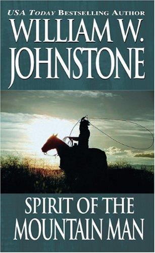 9780786014507: Spirit of the Mountain Man (The Last Mountain Man, Book 16)