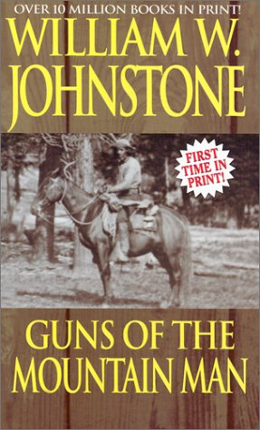 Guns of the Mountain Man (Mountain Man, No. 24) (078601461X) by Johnstone, William W.