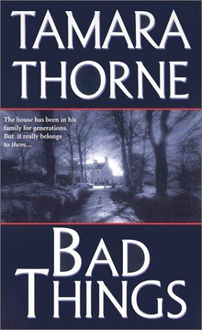 Bad Things: Thorne, Tamara