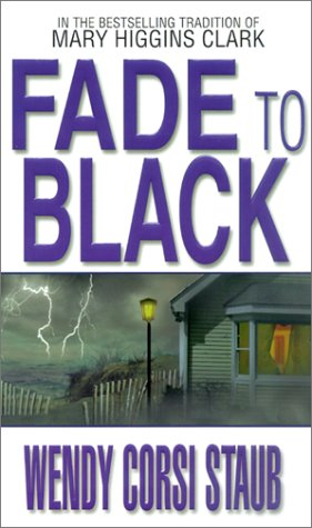 Fade To Black (0786014881) by Staub, Wendy Corsi
