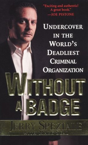 9780786015610: WITHOUT A BADGE: Undercover in the World's Deadliest Criminal Organization