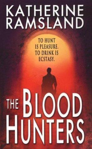The Blood Hunters: Ramsland, Katherine
