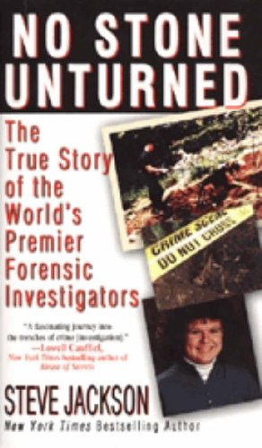 9780786015771: No Stone Unturned: The True Story of the World's Premier Forensic Investigators