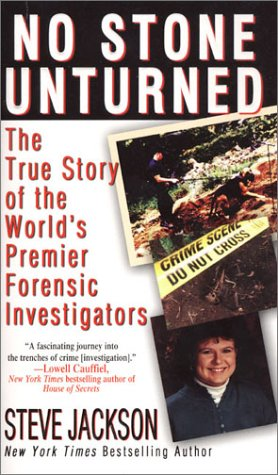 No Stone Unturned: The True Story of the World's Premier Forensic Investigators: Jackson, ...