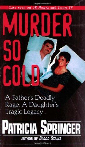 9780786015825: Murder So Cold: A Father's Dea