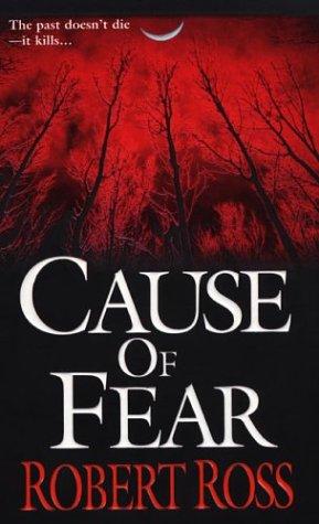Cause of Fear: Ross, Robert