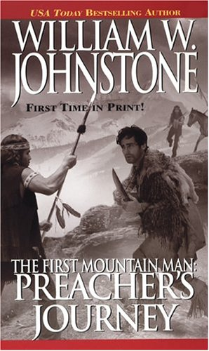 9780786016266: The First Mountain Man: Preacher's Journey (Preacher/First Mountain Man)