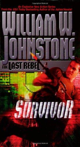 The Last Rebel: Survivor (9780786016303) by Johnstone, William W.
