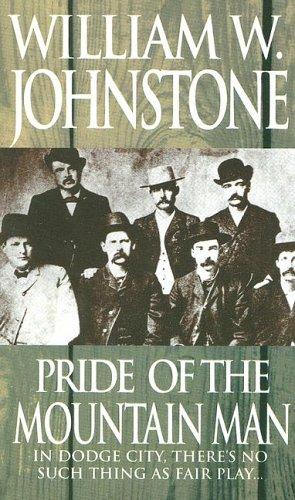Pride Of The Mountain Man: Johnstone, William W.
