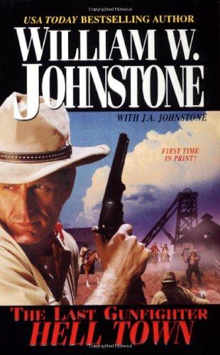 9780786017386: Last Gunfighter: Hell Town (The Last Gunfighter)