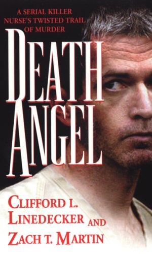 Death Angel (Pinnacle True Crime): Linedecker, Clifford L.,