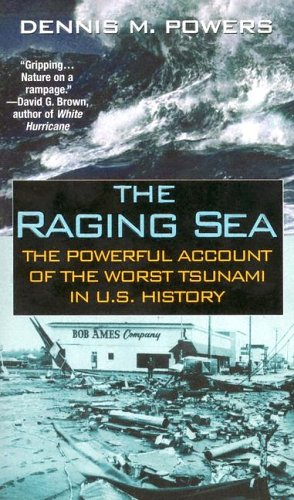 9780786017515: The Raging Sea: The Powerful Account of the Worst Tsunami in U.S. History