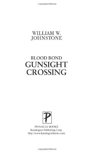 Blood Bond #3: Gunsight Crossing: Johnstone, William W.