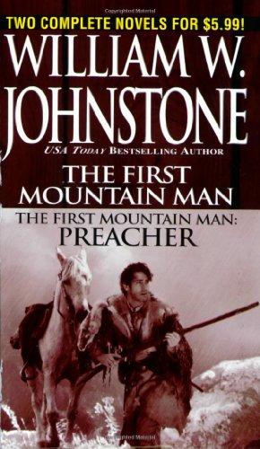 First Mountain Man/ Preacher (9780786017942) by William W. Johnstone
